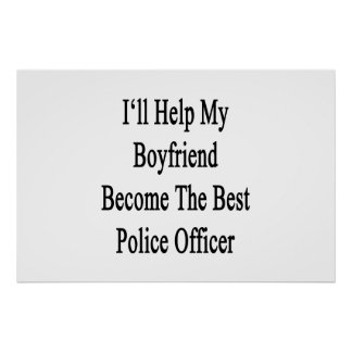I'll Help My Boyfriend Become The Best Police Offi Poster