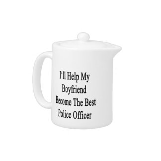 I'll Help My Boyfriend Become The Best Police Offi Teapot