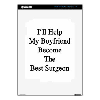 I'll Help My Boyfriend Become The Best Surgeon Skin For iPad 3