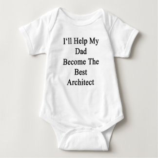 I'll Help My Dad Become The Best Architect T Shirts