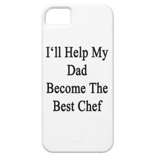 I'll Help My Dad Become The Best Chef iPhone 5 Covers
