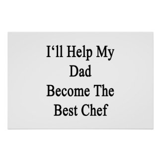 I'll Help My Dad Become The Best Chef Poster