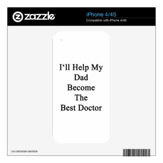 I'll Help My Dad Become The Best Doctor iPhone 4 Skin