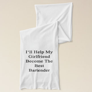 I'll Help My Girlfriend Become The Best Bartender. Scarf