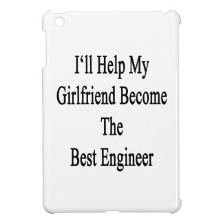 I'll Help My Girlfriend Become The Best Engineer Case For The iPad Mini
