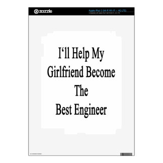 I'll Help My Girlfriend Become The Best Engineer iPad 3 Decals