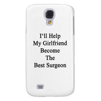 I'll Help My Girlfriend Become The Best Surgeon Galaxy S4 Cover