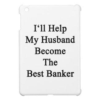 I'll Help My Husband Become The Best Banker iPad Mini Case