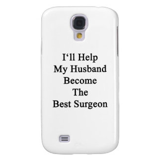 I'll Help My Husband Become The Best Surgeon Galaxy S4 Cover