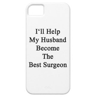 I'll Help My Husband Become The Best Surgeon iPhone SE/5/5s Case