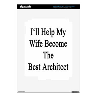 I'll Help My Wife Become The Best Architect iPad 3 Skin