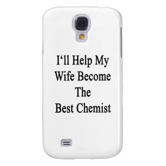I'll Help My Wife Become The Best Chemist Galaxy S4 Case