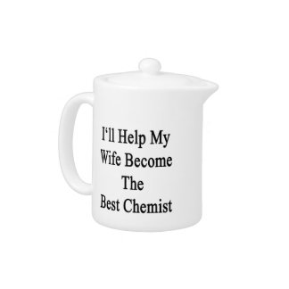 I'll Help My Wife Become The Best Chemist Teapot