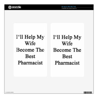 I'll Help My Wife Become The Best Pharmacist Decals For Kindle Fire
