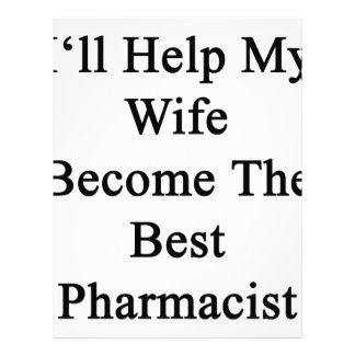 I'll Help My Wife Become The Best Pharmacist Letterhead