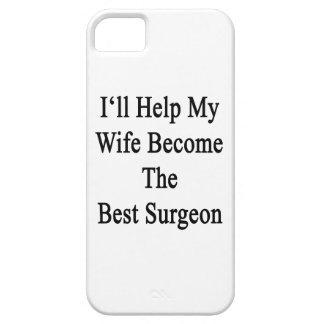 I'll Help My Wife Become The Best Surgeon iPhone SE/5/5s Case