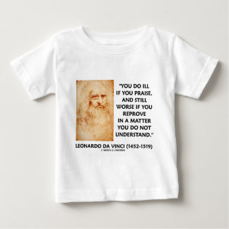 Ill If You Praise In A Matter Do Not Understand Baby T-Shirt