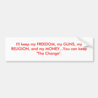 I'll keep my FREEDOM Bumper Sticker