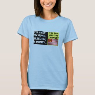 I'll Keep My Guns, Freedom, & Money T-Shirt