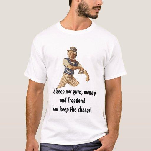 I'll keep my guns, money, and freedom T-Shirt