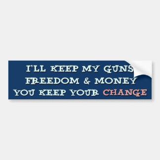 I'll keep my guns & money ... Bumper Sticker