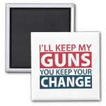 I'll Keep My Guns, You Keep Your Change 2 Inch Square Magnet