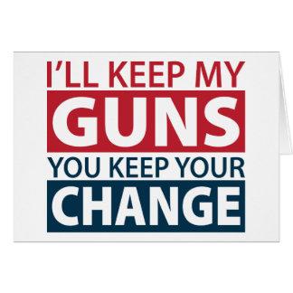 I'll Keep My Guns, You Keep Your Change Greeting Card