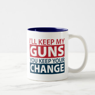 I'll Keep My Guns, You Keep Your Change Two-Tone Coffee Mug