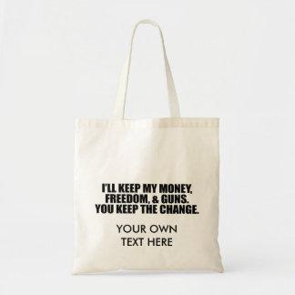 I'LL KEEP MY MONEY, FREEDOM, AND GUNS BAG