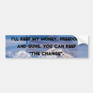 I'LL KEEP MY MONEY, FREEDOM, AND GUNS... BUMPER STICKER
