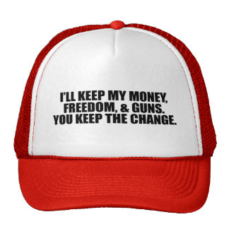 I'LL KEEP MY MONEY, FREEDOM, AND GUNS TRUCKER HAT