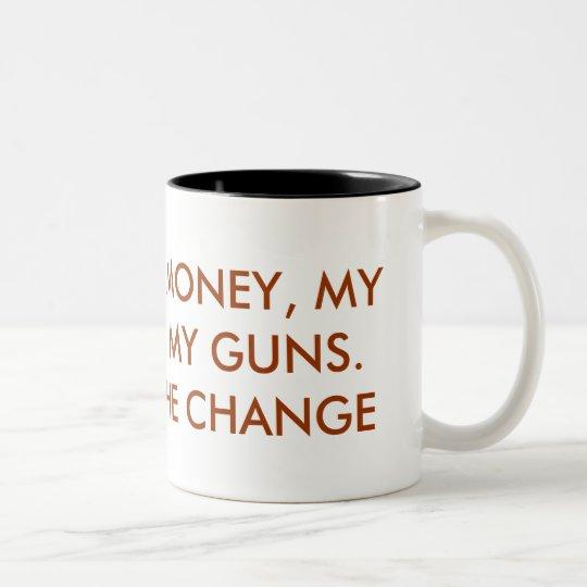 I'LL KEEP MY MONEY, MY FREEDOM & MY GUNS. YOU K... Two-Tone COFFEE MUG