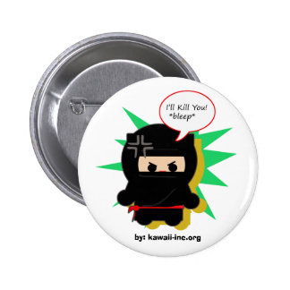 I'll Kill You Pinback Button