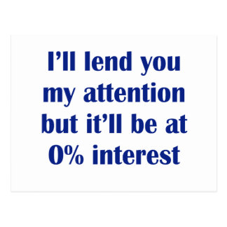 I'll lend you my attention postcard