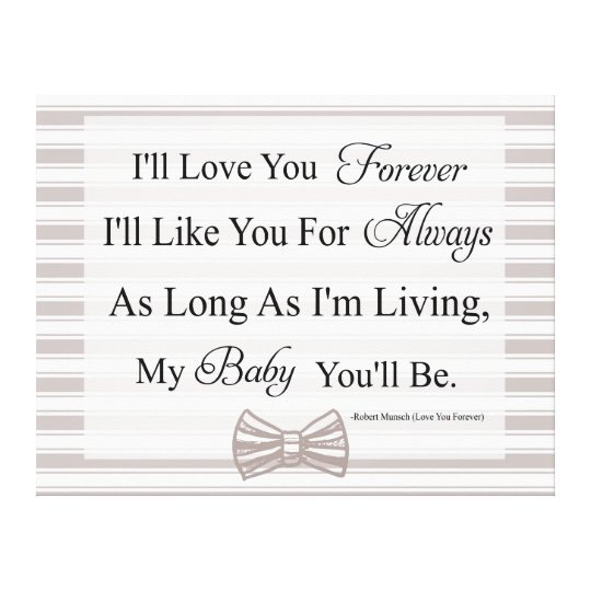 I Ll Love You Forever Quote Magnificent I'll Love You Forever Baby Quote Canvas Print  Zazzle