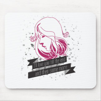 I'll love you till the end and then some dwells mouse pad