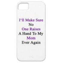 I'll Make Sure No One Raises A Hand To My Mom Ever iPhone SE/5/5s Case