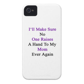 I'll Make Sure No One Raises A Hand To My Mom Ever iPhone 4 Cover