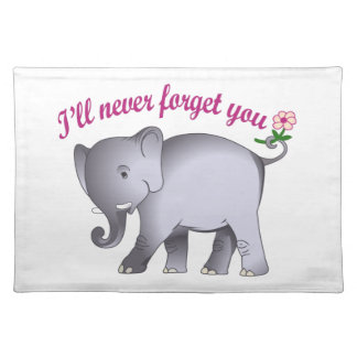 ILL NEVER FORGET YOU CLOTH PLACEMAT