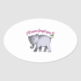 ILL NEVER FORGET YOU OVAL STICKER