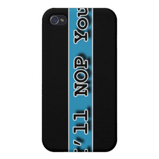 ILL NOP YOU iPhone 4 COVER