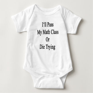 I'll Pass My Math Class Or Die Trying Tee Shirt