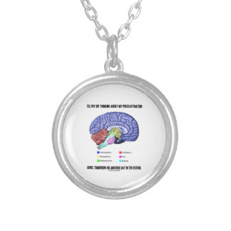 I'll Put Off Thinking Procrastination Tomorrow Silver Plated Necklace