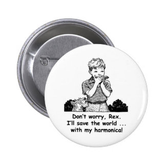 I'll save the world ... with my harmonica! button