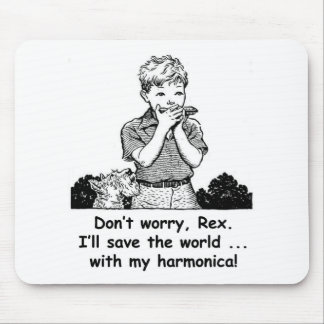 I'll save the world ... with my harmonica! mouse pad