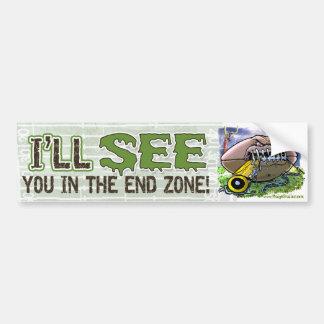 I'll See You In The End Zone! Bumpersticker Car Bumper Sticker