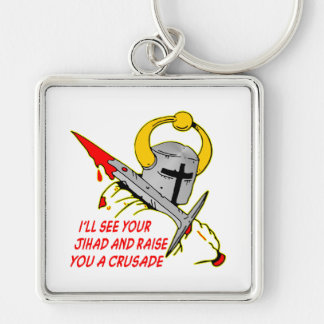I'll See Your Jihad And Raise You A Crusade Keychain