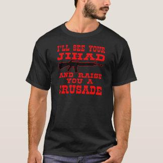 I'll See Your Jihad And Raise You A Crusade T-Shirt