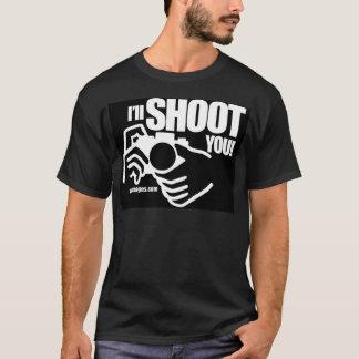 I'll Shoot You! T-Shirt