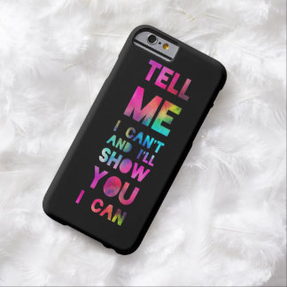 I'll Show You I Can Rainbow Barely There iPhone 6 Case
